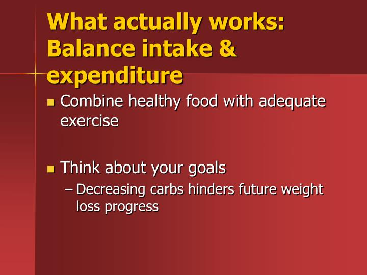 What actually works: Balance intake & expenditure