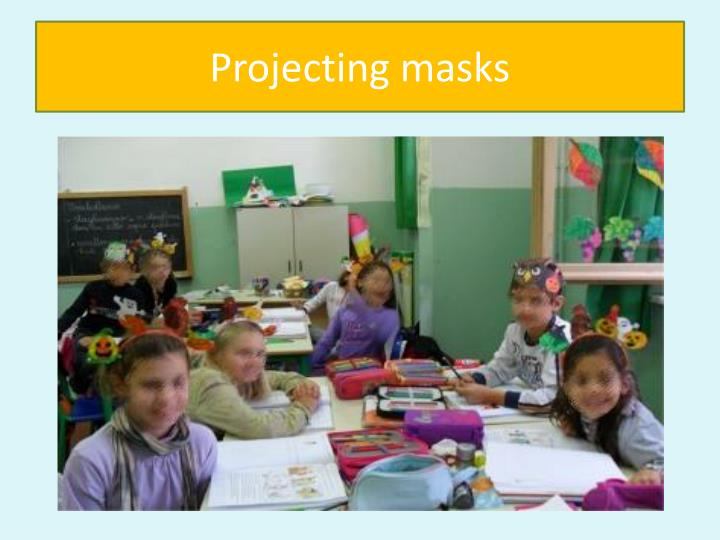 Projecting masks