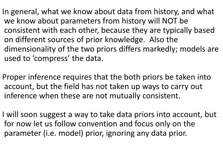 In general, what we know about data from history, and what