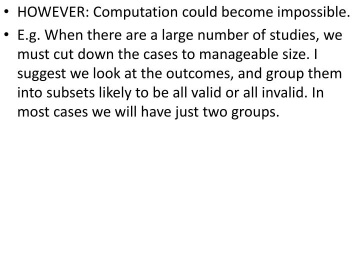 HOWEVER: Computation could become impossible.