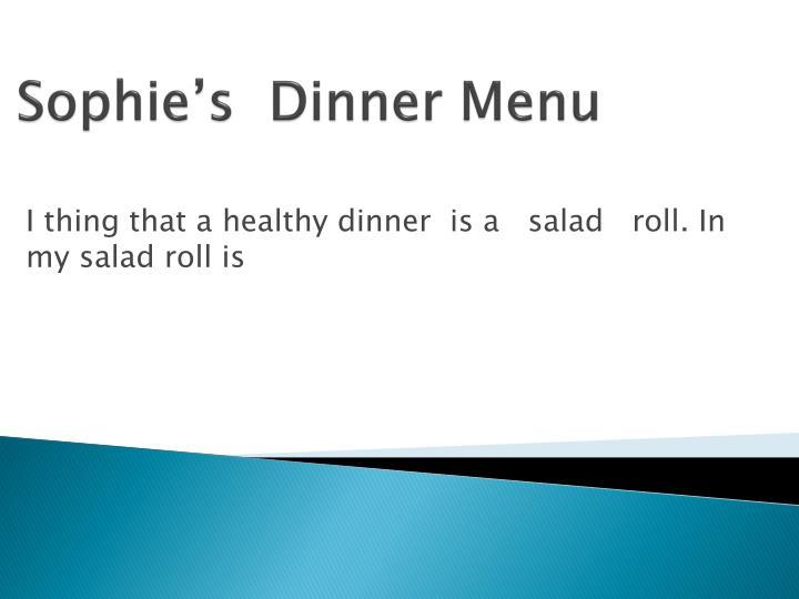 Sophie's  Dinner Menu