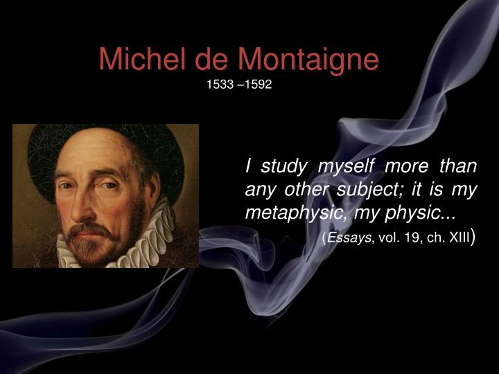 sparknotes essays montaigne Supersummary, a modern alternative to sparknotes and cliffsnotes, offers high-quality study guides that feature detailed chapter summaries and analysis of major themes, characters, quotes, and essay topics.