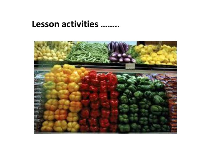 Lesson activities ……..