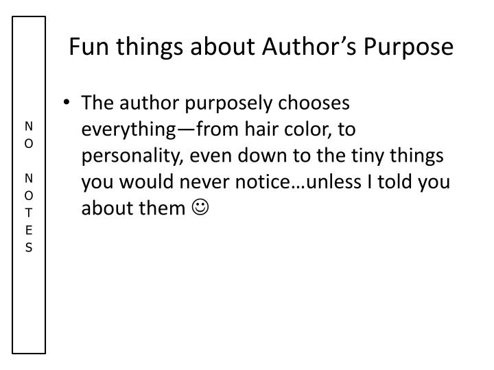 Fun things about Author's Purpose