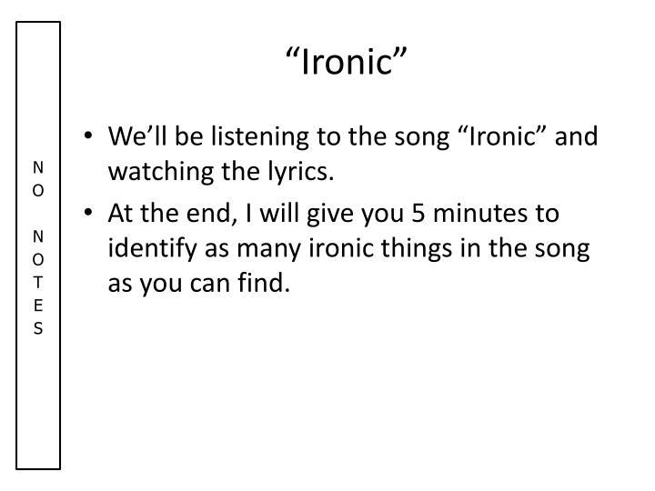 """Ironic"""