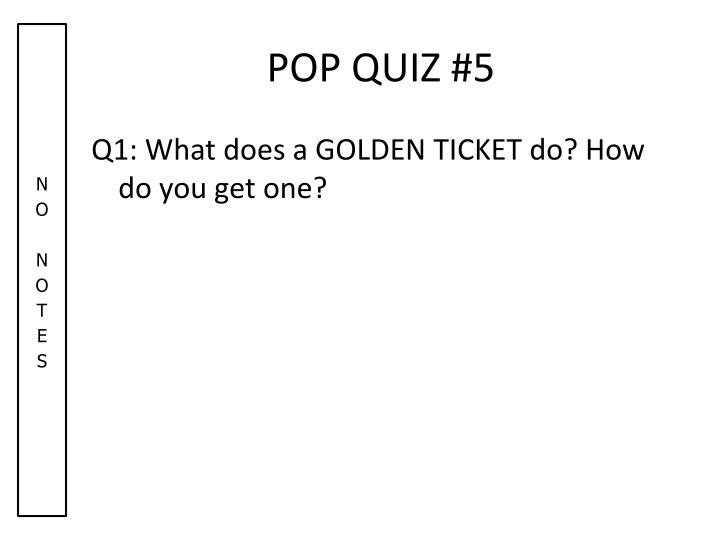 POP QUIZ #5