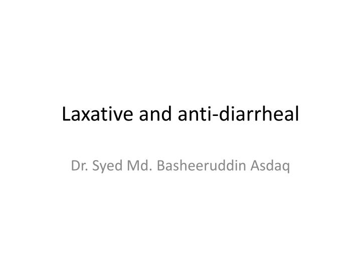 Laxative and anti diarrheal