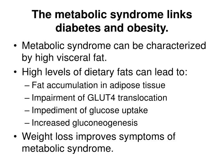 The metabolic syndrome links diabetes and obesity.