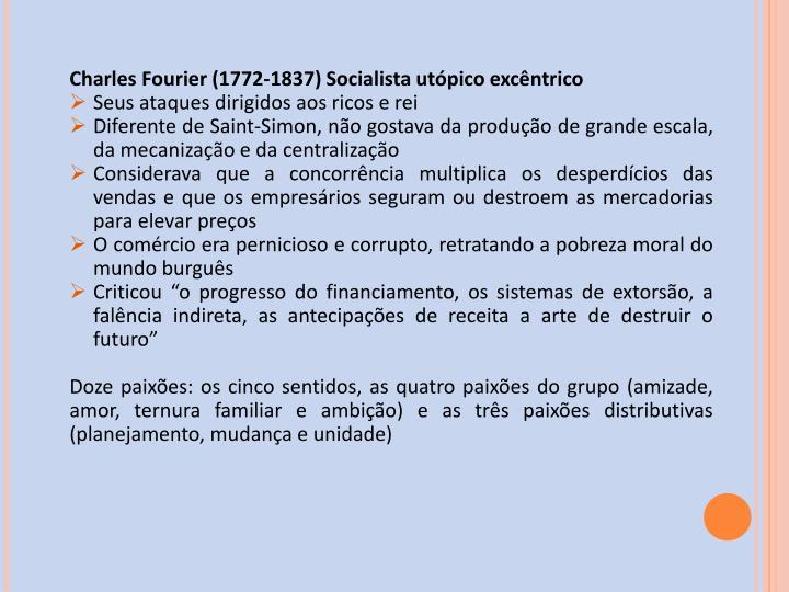 Charles Fourier (1772-1837) Socialista utópico excêntrico