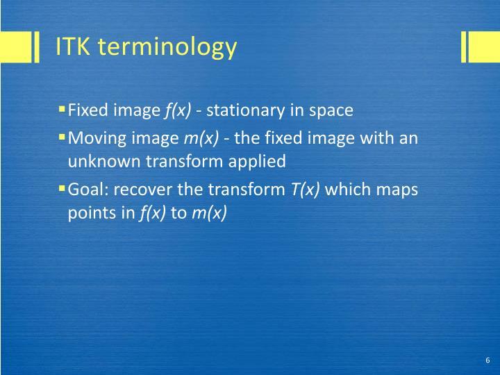 ITK terminology