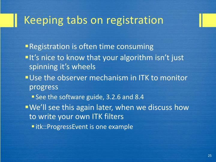Keeping tabs on registration