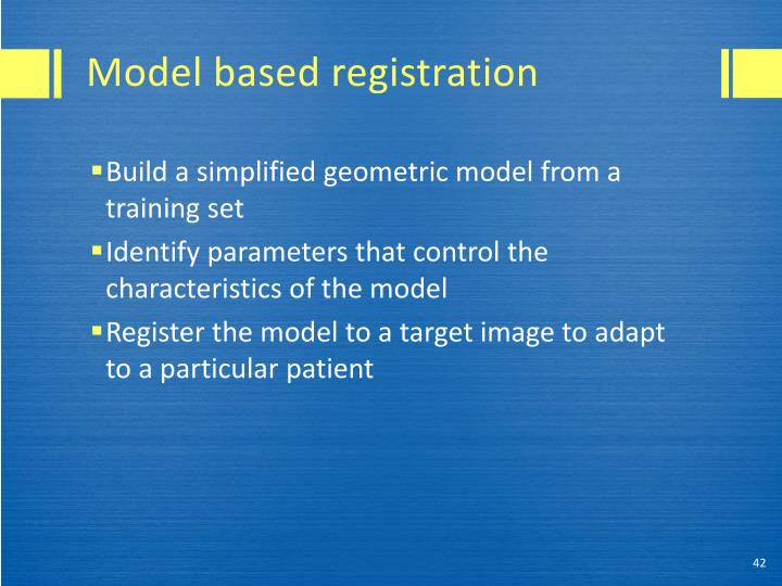 Model based registration