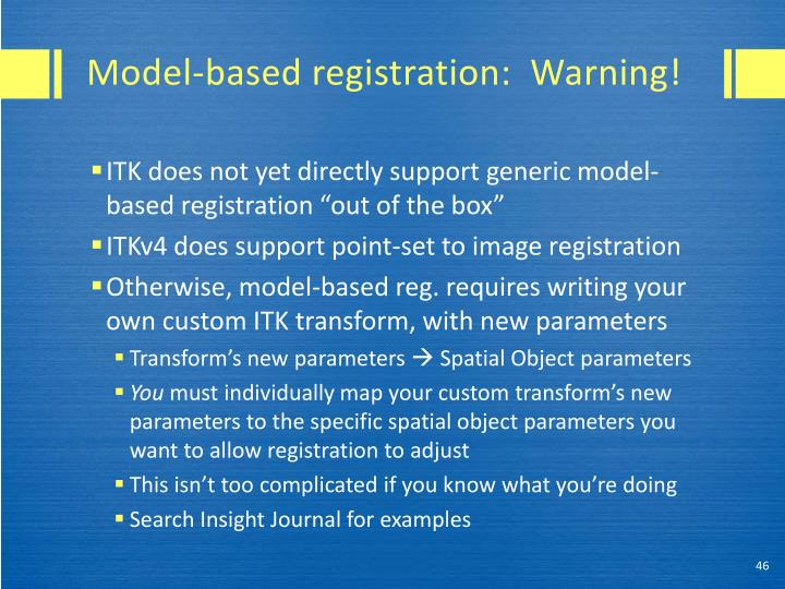 Model-based registration:  Warning!