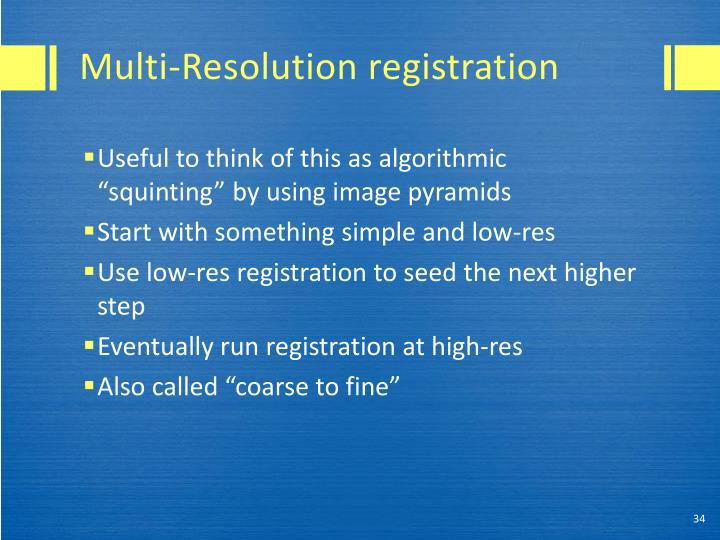 Multi-Resolution registration