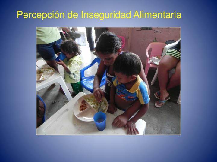 Percepción de Inseguridad Alimentaria