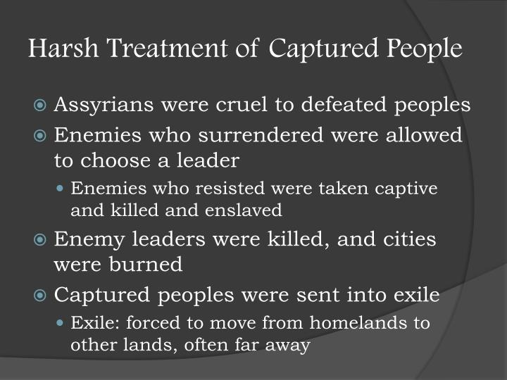 Harsh Treatment of Captured People