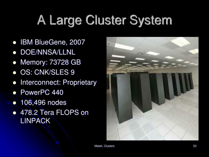 A Large Cluster