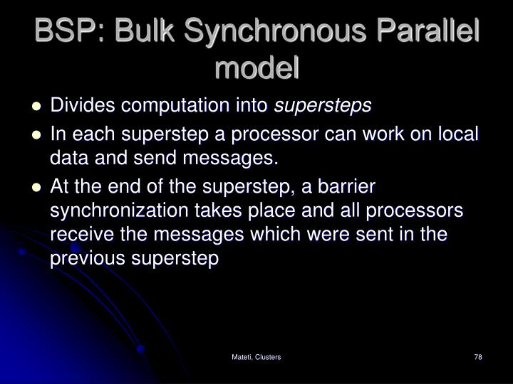 BSP: Bulk Synchronous Parallel model