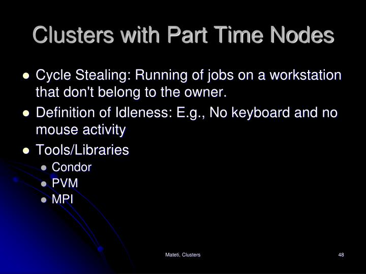 Clusters with Part Time Nodes