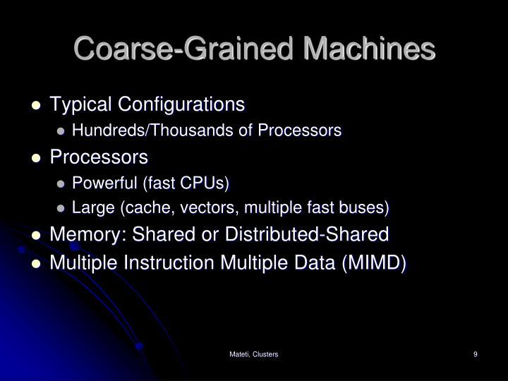 Coarse-Grained Machines
