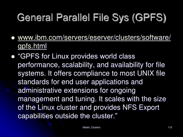 General Parallel File Sys (GPFS)