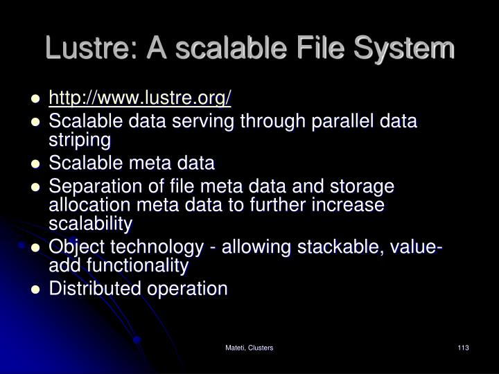 Lustre: A scalable File System