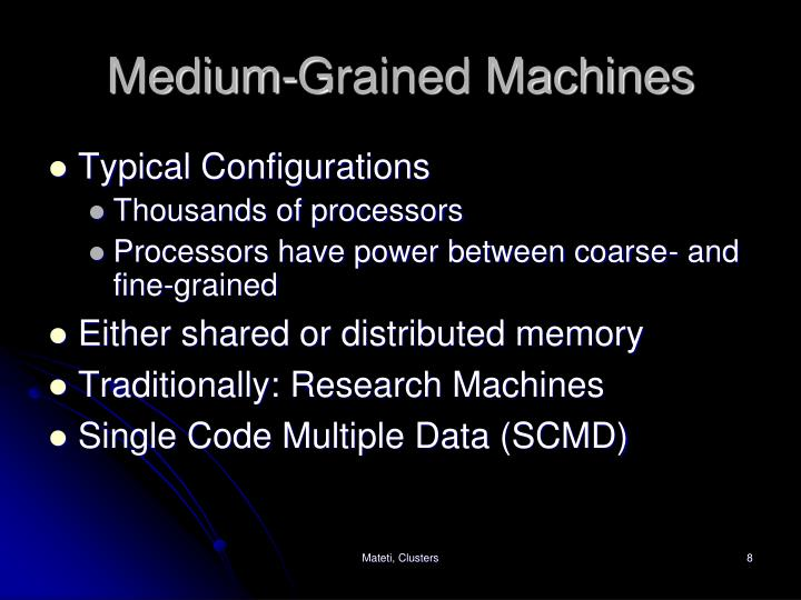 Medium-Grained Machines