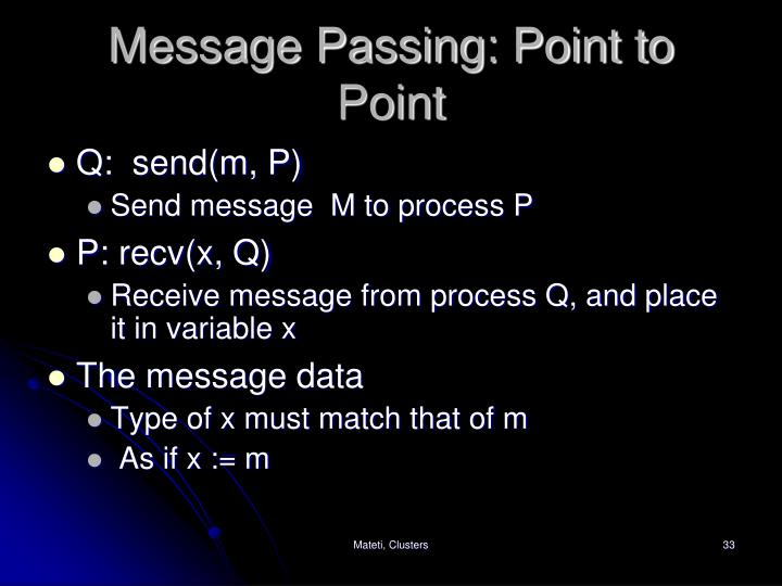 Message Passing: Point to Point
