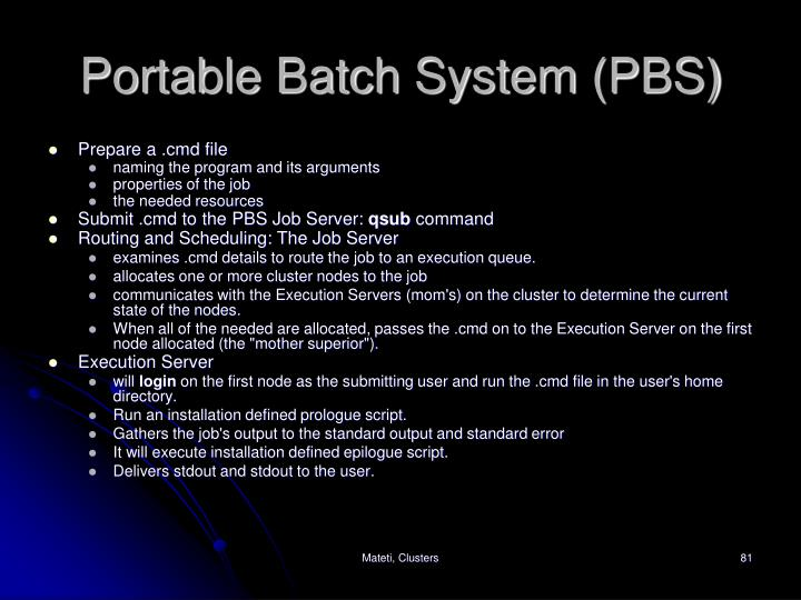 Portable Batch System (PBS)