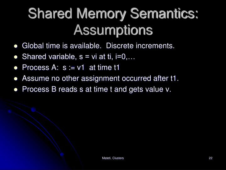 Shared Memory Semantics:  Assumptions
