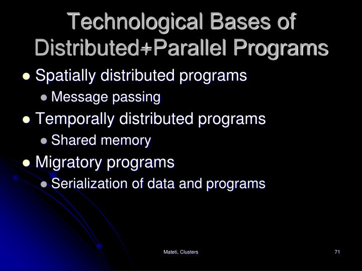 Technological Bases of Distributed+Parallel Programs