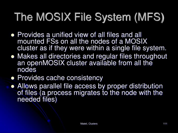 The MOSIX File System (MFS)