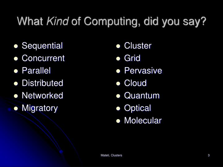 What kind of computing did you say