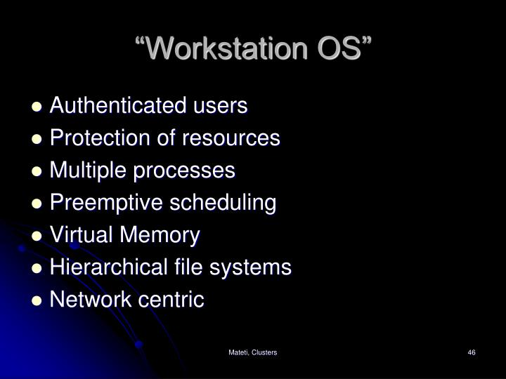 """Workstation OS"""