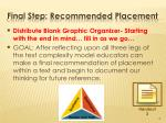 final step recommended placement