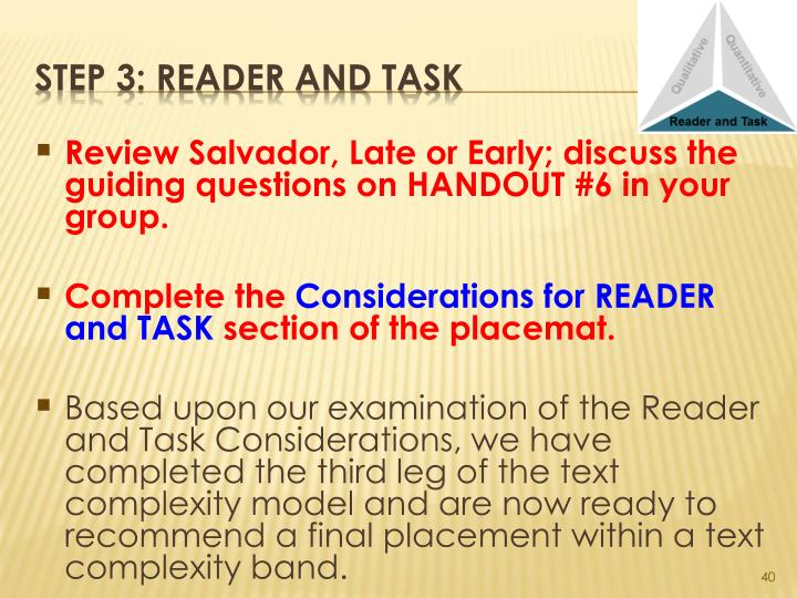 Review Salvador, Late or Early; discuss the guiding questions on HANDOUT #6 in your group.