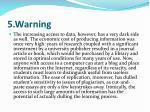 5 warning