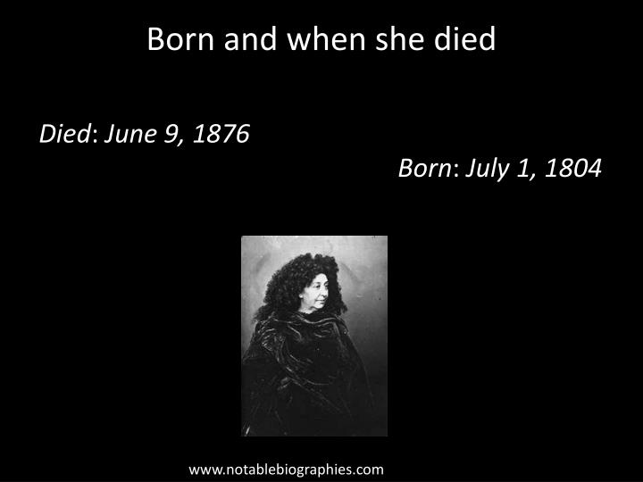 Born and when she died