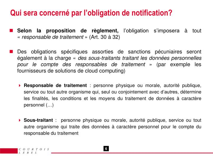 Qui sera concerné par l'obligation de notification?