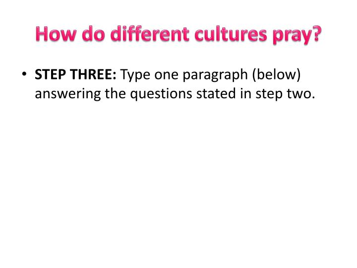 How do different cultures pray?