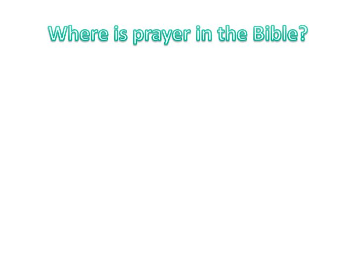 Where is prayer in the Bible?