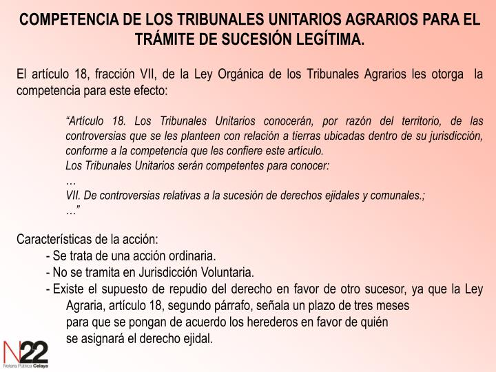 COMPETENCIA DE LOS TRIBUNALES UNITARIOS AGRARIOS PARA EL TRÁMITE DE SUCESIÓN LEGÍTIMA.