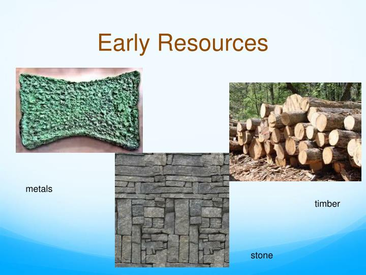 Early resources