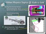 other physics topics @ jlab 12 gev