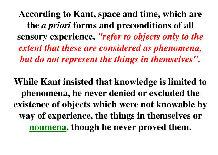 According to Kant, space and time, which are the