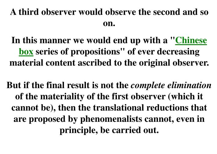 A third observer would observe the second and so on.