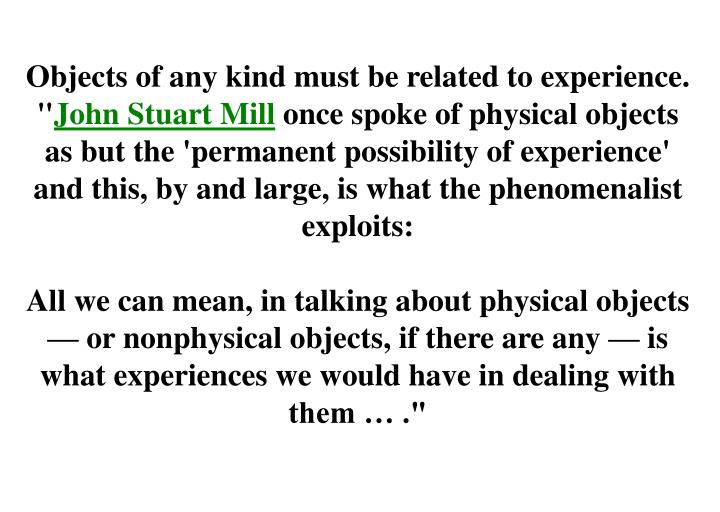 Objects of any kind must be related to experience. ""