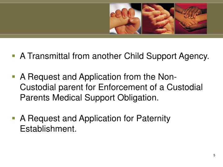 A Transmittal from another Child Support Agency.