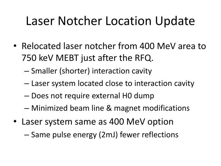 Laser Notcher Location Update