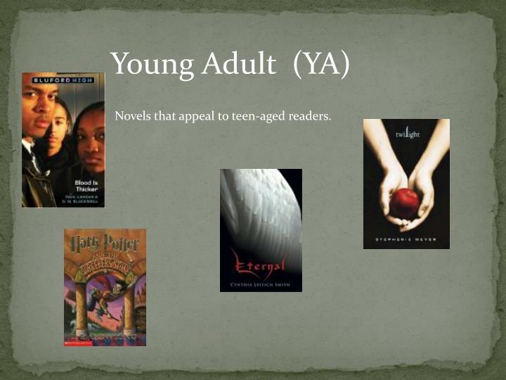 Young Adult  (YA)